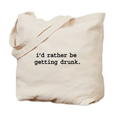 i'd rather be getting drunk. Tote Bag