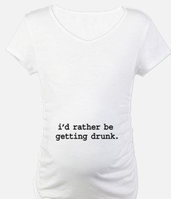 i'd rather be getting drunk. Shirt