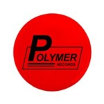 "Polymer Records 3.5"" Button"