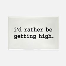 i'd rather be getting high. Rectangle Magnet