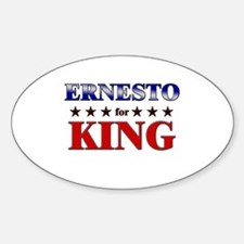 ERNESTO for king Oval Decal