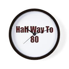 Half Way To 80 Wall Clock