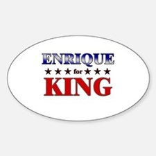 ENRIQUE for king Oval Bumper Stickers