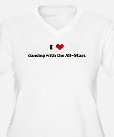 I Love dancing with the All-S T-Shirt