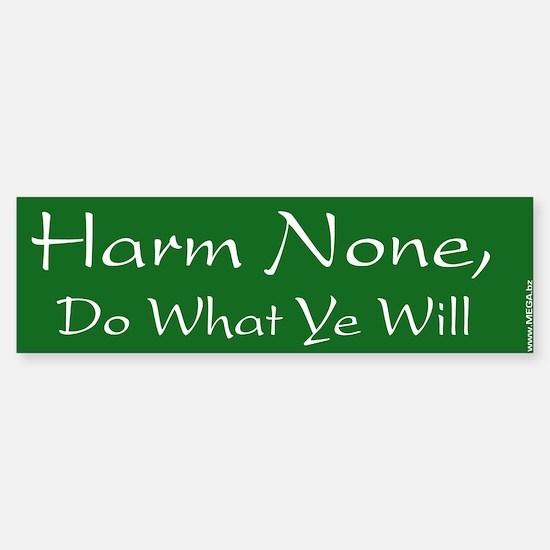 Harm None, Do What Ye Will - Bumper Bumper Bumper Sticker