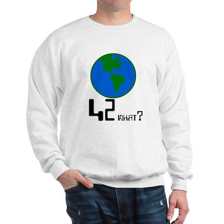 42 what? world - Sweatshirt