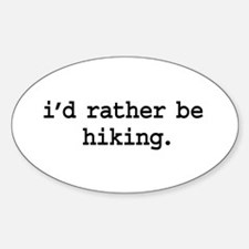 i'd rather be hiking. Oval Decal