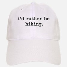 i'd rather be hiking. Baseball Baseball Cap