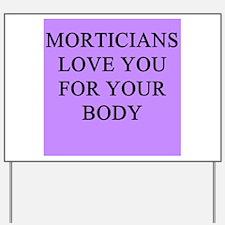 mortician gifts t-shirts Yard Sign