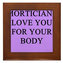mortician gifts t-shirts Framed Tile
