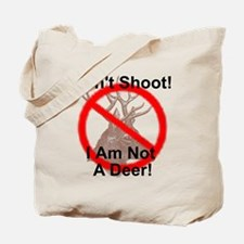 Don't Shoot I Am Not A Deer! Tote Bag