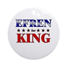 EFREN for king Ornament (Round)