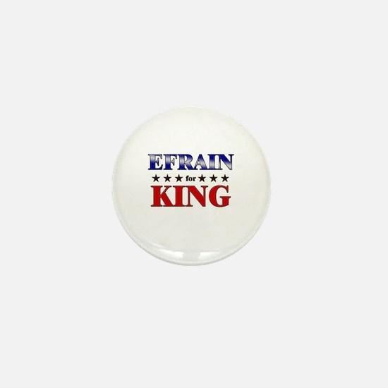 EFRAIN for king Mini Button