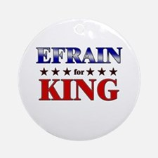 EFRAIN for king Ornament (Round)