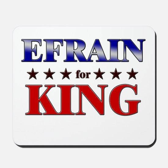 EFRAIN for king Mousepad