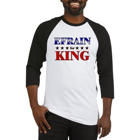 EFRAIN for king Baseball Jersey