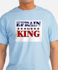 EFRAIN for king T-Shirt