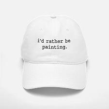 i'd rather be painting. Baseball Baseball Cap