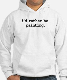 i'd rather be painting. Hoodie
