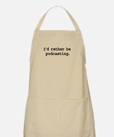 i'd rather be podcasting. BBQ Apron