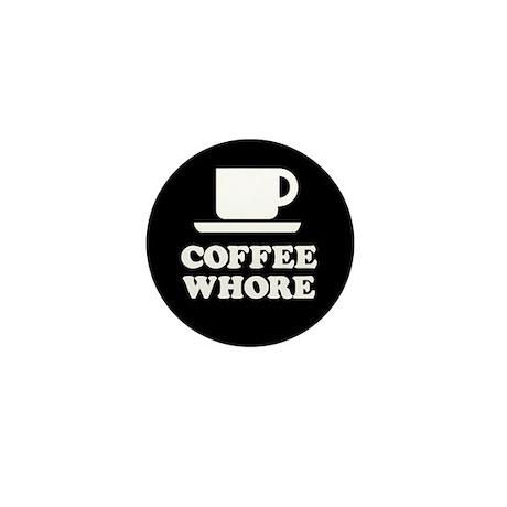Coffee Whore Mini Button