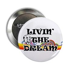Livin' the dream- large button