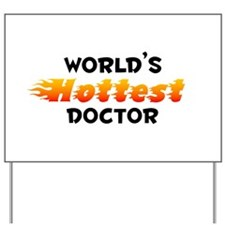 World's Hottest Doctor (B) Yard Sign