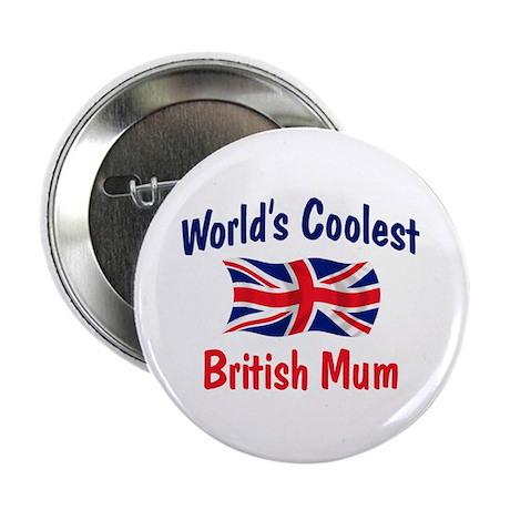 """Coolest British Mum 2.25"""" Button"""