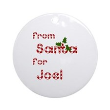 From Santa For Joel Ornament (Round)