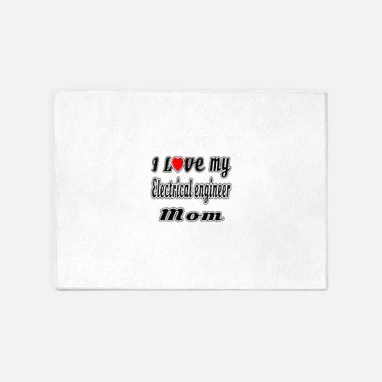 I Love My ELECTRICAL ENGINEER Mom 5'x7'Area Rug
