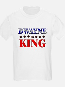 DWAYNE for king T-Shirt