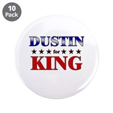"DUSTIN for king 3.5"" Button (10 pack)"