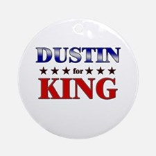 DUSTIN for king Ornament (Round)