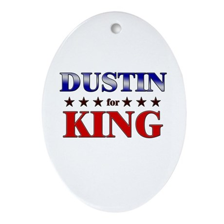 DUSTIN for king Oval Ornament
