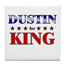 DUSTIN for king Tile Coaster