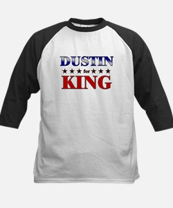 DUSTIN for king Tee