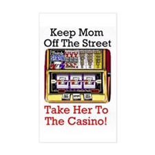 Keep mom off Street, Take her to CASINO Decal