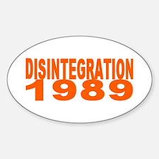 DISINTEGRATION 1989 Sticker (Oval)