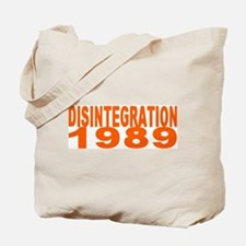 DISINTEGRATION 1989 Tote Bag