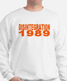 DISINTEGRATION 1989 Sweatshirt