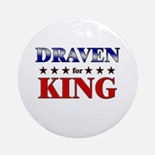 DRAVEN for king Ornament (Round)