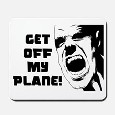 Get Off My Plane! Mousepad