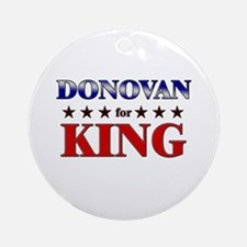 DONOVAN for king Ornament (Round)