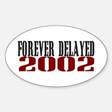 FOREVER DELAYED 2002 Sticker (Oval)
