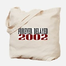 FOREVER DELAYED 2002 Tote Bag