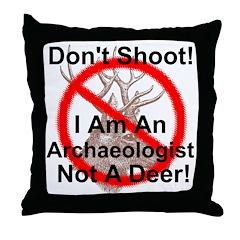 Don't Shoot I Am An Archaeologist Throw Pillow