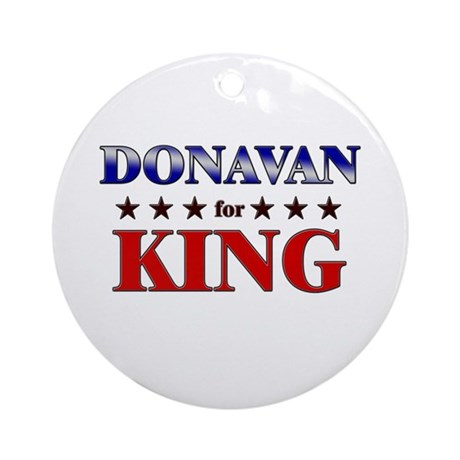 DONAVAN for king Ornament (Round)