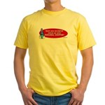 Have You Accepted Jesus as Yo Yellow T-Shirt