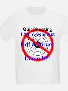 I Am Not A Target Damn It! Kids T-Shirt