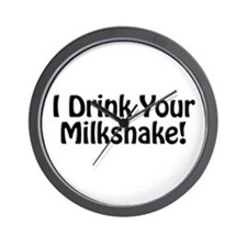 I Drink Your Milkshake! Wall Clock